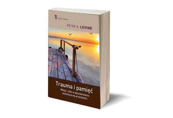 """Peter A. Levine """"Trauma i pamięć"""""""